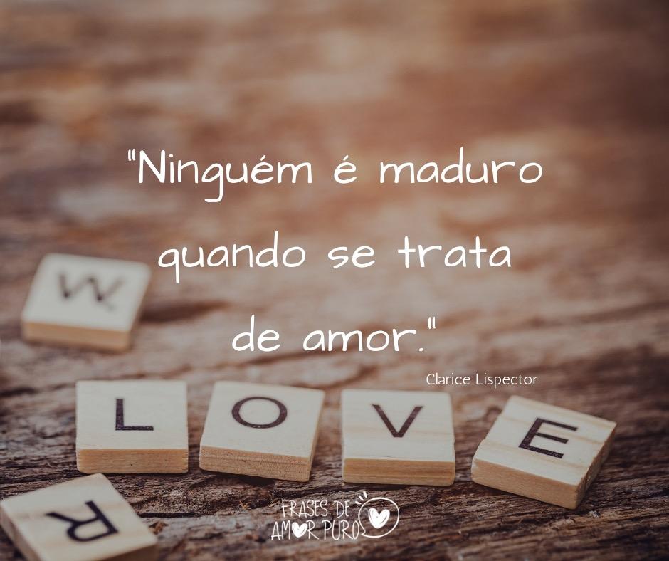 Ninguém é Maduro Frases De Amor Puro